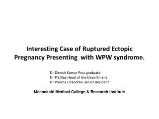 Interesting Case of Ruptured Ectopic Pregnancy Presenting   with WPW syndrome .