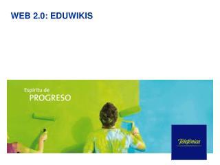 WEB 2.0: EDUWIKIS