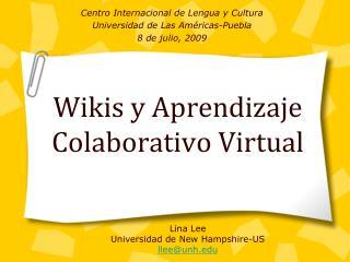 Wikis y Aprendizaje Colaborativo Virtual