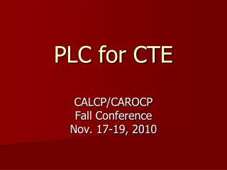 PLC for CTE