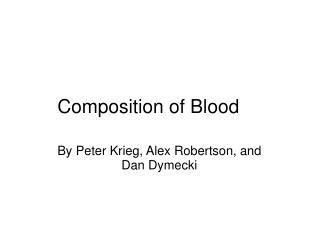 Composition of Blood�� �