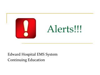 Alerts!!!