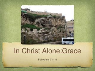 In Christ Alone:Grace