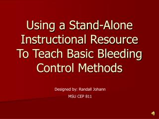 Using a Stand-Alone Instructional Resource To Teach Basic Bleeding Control Methods