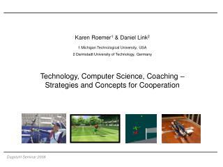 Karen Roemer 1  & Daniel Link 2 1 Michigan Technological University, USA