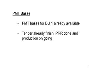 PMT Bases PMT bases for DU 1 already available