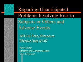 Reporting Unanticipated Problems Involving Risk to Subjects or Others and Adverse Events