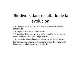 Biodiversidad: resultado de la evolución.