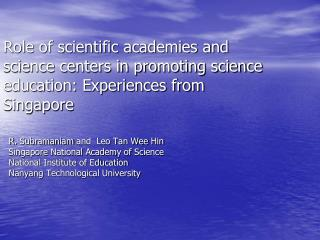 R.  Subramaniam  and  Leo Tan Wee  Hin   Singapore National Academy of Science