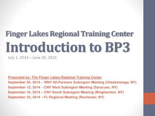 Finger Lakes Regional  Training Center  Introduction to BP3