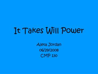 It Takes Will Power