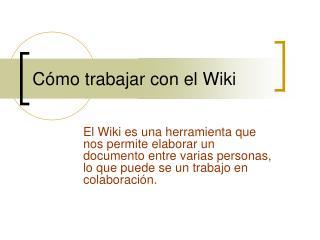 Cómo trabajar con el Wiki