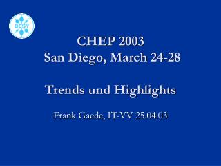 CHEP 2003   San Diego, March 24-28 Trends und Highlights
