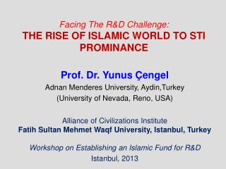 Facing The R&D Challenge:  THE RISE OF ISLAMIC WORLD TO STI PROMINANCE