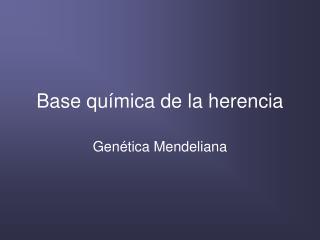 Base química de la herencia