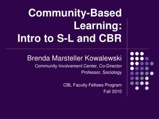 Community-Based Learning:  Intro to S-L and CBR