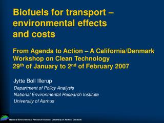 Jytte Boll Illerup Department of Policy Analysis National Environmental Research Institute