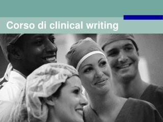 Corso di clinical writing