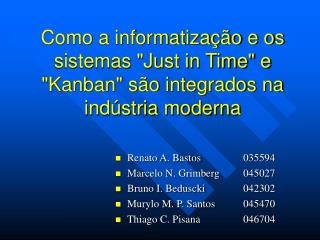 """Como a informatização e os sistemas """"Just in Time"""" e """"Kanban"""" são integrados na indústria moderna"""