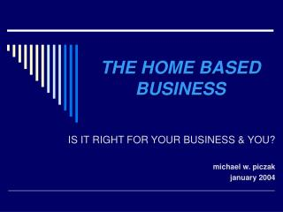 THE HOME BASED BUSINESS