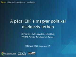 A pécsi EKF a magyar politikai diszkurzív térben