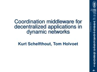 Coordination middleware for decentralized applications in dynamic networks