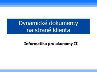 Dynamické dokumenty  na straně klienta