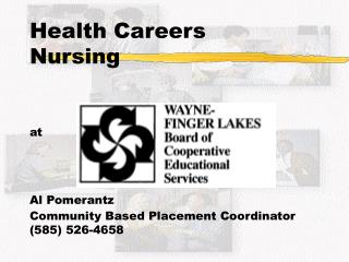 Health Careers Nursing at Al Pomerantz Community Based Placement Coordinator (585) 526-4658
