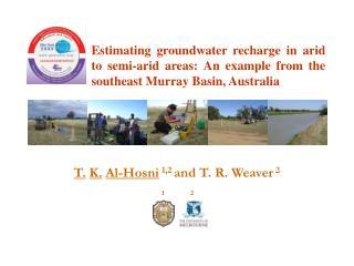 T. K. Al-Hosni  1,2  and T. R. Weaver  2  1  2