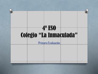 """4 º ESO  Colegio """"La Inmaculada"""""""