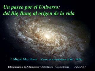 Un paseo por el Universo:  del Big Bang al origen de la vida