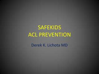 SAFEKIDS ACL PREVENTION