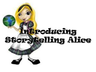 Introducing Storytelling Alice