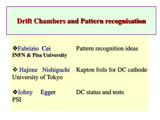 Drift Chambers and Pattern recognisation