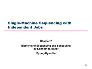 Single-Machine Sequencing with Independent Jobs