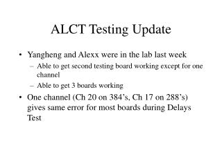 ALCT Testing Update
