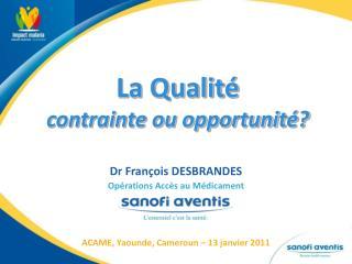 La Qualité contrainte ou opportunité?