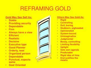 REFRAMING GOLD