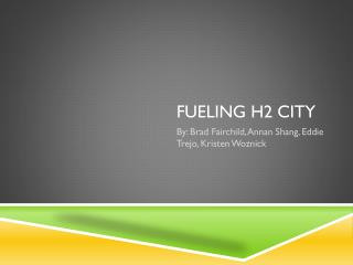 Fueling H2 City