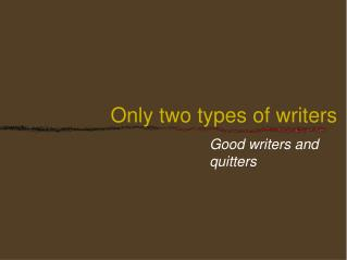Only two types of writers