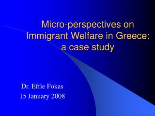 Micro-perspectives on Immigrant Welfare in Greece: a case study