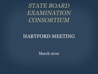 STATE BOARD EXAMINATION CONSORTIUM