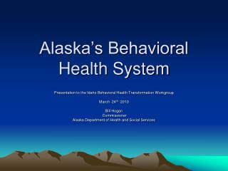 Alaska's Behavioral Health System