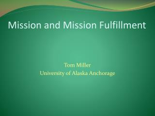 Mission and Mission Fulfillment
