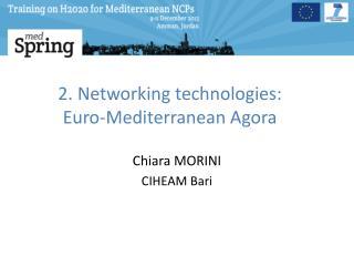 2. Networking technologies:  Euro-Mediterranean Agora