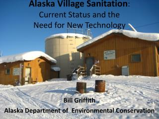 Alaska Village Sanitation : Current Status and the  Need for New Technology