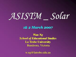 1& 2 March 2007 Wan Ng School of Educational Studies  La Trobe University   Bundoora, Victoria
