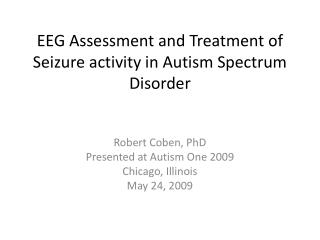 EEG Assessment and Treatment of Seizure activity in Autism Spectrum Disorder