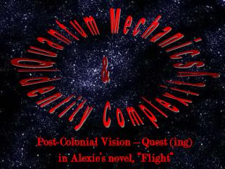 Post-Colonial Vision � Quest (ing)  in Alexie�s novel, �Flight�