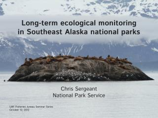 Long-term ecological monitoring  in Southeast Alaska national  p arks